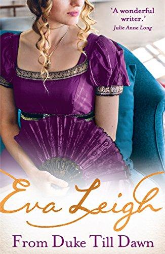 From Duke till Dawn: 2018's most scandalous Regency read by [Leigh, Eva]