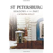 St. Petersburg: Shadows of the Past by Catriona Kelly (3-Jan-2014) Hardcover