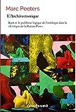 L'architectonique: Kant et le problème logique de l'ontologie dans la :'Critique de la Raison Pure' (Studia philosophica t. 1)