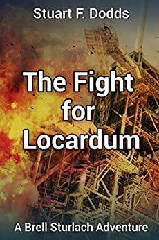 The Fight for Locardum: (A Brell Sturlach Adventure) by [Dodds, Stuart F.]