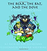The Bear, the Bat and the Dove: Three Stories from Aesop (Story Cove) by Rob Cleveland (2006-07-24)