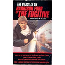 The Fugitive: A Novel Based On a Screenplay By Jeb Stuart And David Twohy from a Story By David Twohy Based On Characters Created By Roy Huggins