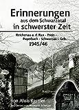 Erinnerungen aus dem Schwarzatal in schwerster Zeit: Reichenau a.d. Rax - Prein - Payerbach -   Schwarzau i. Geb.  -  1945/46
