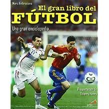 El gran libro del fútbol : una gran enciclopedia