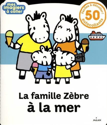 La famille Zèbre à la mer
