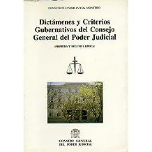 DICTÁMENES Y CRITERIOS GUBERNATIVOS DEL CONSEJO GENERAL DEL PODER JUDICIAL (PRIMERA Y SEGUNDA ÉPOCA). Recopilación preparada por...