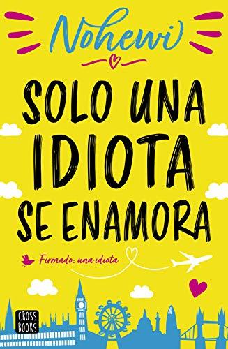 Solo una idiota se enamora