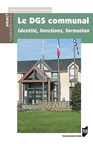 Le DGS communal : Identité, fonctions, formation par Laurence Durat