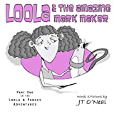 Loola & the Amazing Mark Maker