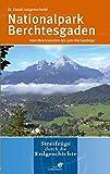 Nationalpark Berchtesgaden: Tiefe Seen und schroffe Höhen - Ewald Langenscheidt