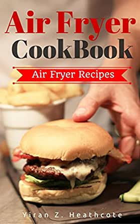 Air Fryer Cookbook Delicious And Favorite Recipes Ebook
