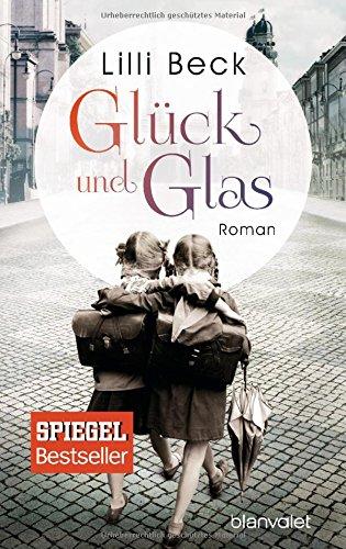 Buchseite und Rezensionen zu 'Glück und Glas: Roman' von Lilli Beck