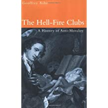 Hell-fire Clubs: A History of Anti-morality