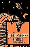 The Jo Fletcher Books Anthology (English Edition)