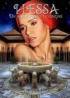 Hessa: Un amor entre leyendas (Spanish Edition) di [Leiz, Kayla, Arcoya Alvarez, Encarni]