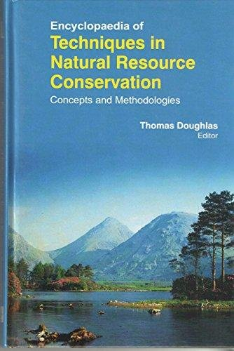 Encyclopaedia of Techniques in Natural Resource Conservation: Concepts and Methodologies, 3 Volumes Set [Hardcover] [Jan 01, 2014] THOMAS DOUGHLAS par Thomas Doughlas
