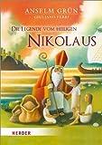 Die Legende vom heiligen Nikolaus ab 4 Jahren, Anselm Grün 11 x 15,5 cm (9519319244138)