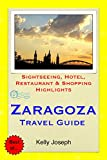 Zaragoza, Spain Travel Guide: Sightseeing, Hotel, Restaurant & Shopping Highlights (English Edition)