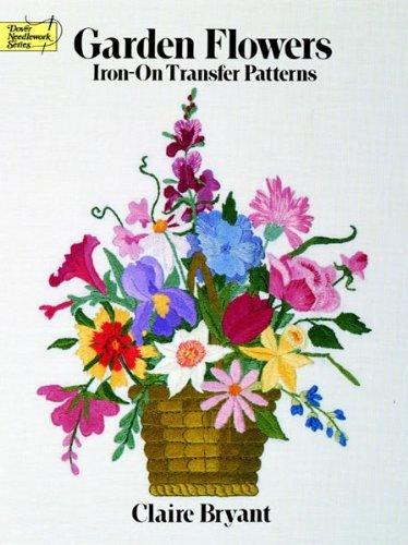 garden-flowers-iron-on-transfer-patterns-dover-iron-on-transfer-patterns-by-claire-bryant-2-jan-2000