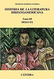 Historia de la literatura hispanoamericana, III: Siglo XX: 3 (Crítica Y Estudios Literarios - Historias De La Literatura)