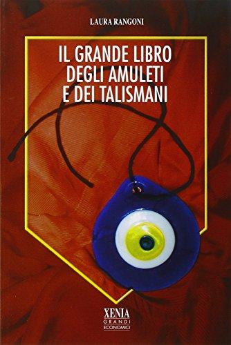 Il grande libro degli amuleti e dei talismani (I grandi economici Xenia)