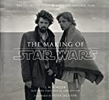 The Making of Star Wars: The Definitive Story Behind the Original Film by J W Rinzler (2007-04-24)