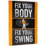 """Fix Your Body, Fix Your Swing: The Revolutionary Biomechanics Workout Program Used by Tour Pros by """"Coach Joey D"""" Diovisalvi and Steve Steinberg (2016-08-01)"""