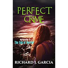 The End of Horror : Thriller Mystery: Perfect Crime 3 (Thriller Suspense  Crime Murder psychology Fiction) Series: Lesbian Studies Short story (English Edition)