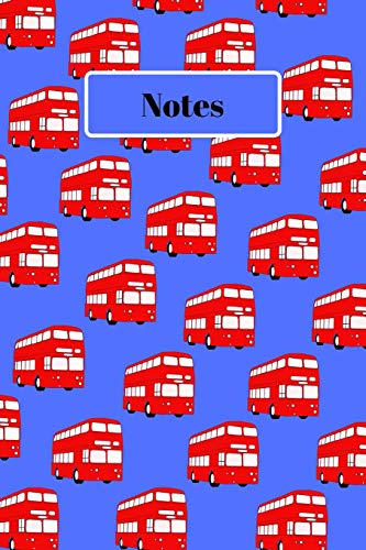 Notes: London Bus Notebook / Journal / Planner / Diary 120 Lined Pages To Write Down What You Want (6' x 9')