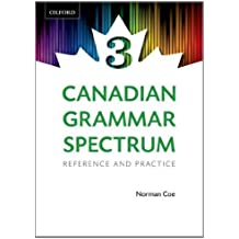 Canadian Grammar Spectrum 3: Reference and Practice by Norman Coe (June 20,2011)