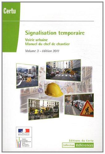 Signalisation temporaire : Manuel du chef de chantier Volume 3, Voirie urbaine