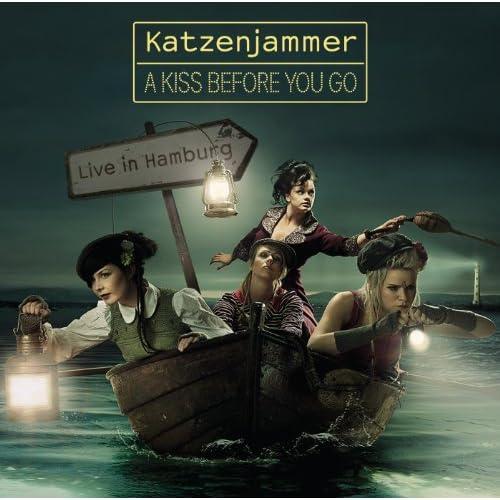 A Kiss Before You Go - Live in Hamburg