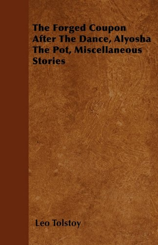 The Forged Coupon After The Dance, Alyosha The Pot, Miscellaneous Stories Cover Image