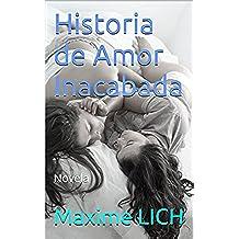 Historia de Amor Inacabada: Novela