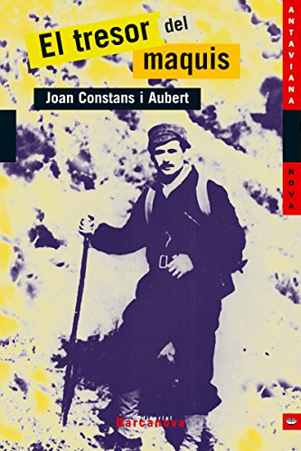 El tresor del maquis (Llibres Infantils I Juvenils - Antaviana - Antaviana Nova Book 1452072) (Catalan Edition) par Joan Constans i Aubert