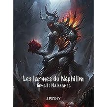Les larmes du néphilim - I.Naissance (Livre fantaisy / fantaisie)