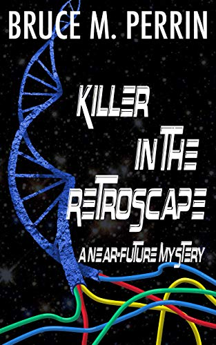 Killer in the Retroscape: A Near-Future Mystery (English Edition)