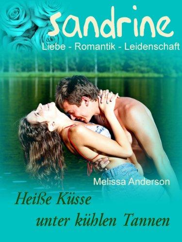 Heiße Küsse unter kühlen Tannen (SANDRINE 2) - Kühle Küsse
