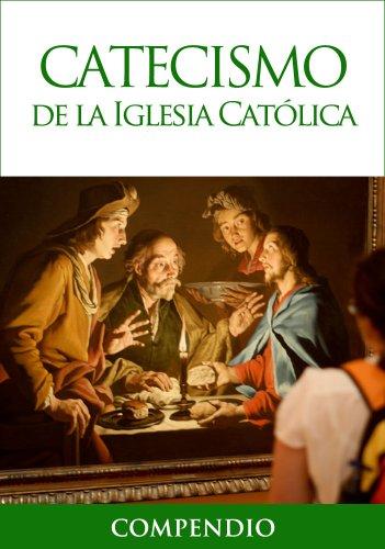 Catecismo de la Iglesia Católica - Compendio por Iglesia Católica