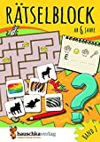 Rätselblock ab 6 Jahre, Band 1, A5-Block: Kunterbunter Rätselspaß: Labyrinthe, Fehler finden, Suchbilder, Wörtergitter, Sudokus u.v.m. (Rätseln, knobeln, logisches Denken, Band 631)