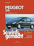 Peugeot 206 - Von 10/98 bis 5/13: So wird`s gemacht - Band 121