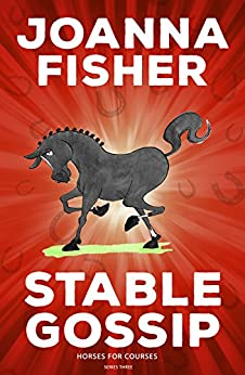 Stable Gossip 3: Horses for Courses by [Fisher, Joanna]