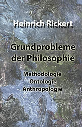 Grundprobleme der Philosophie: Methodologie  Ontologie  Anthropologie
