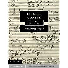 Elliott Carter Studies (Cambridge Composer Studies)