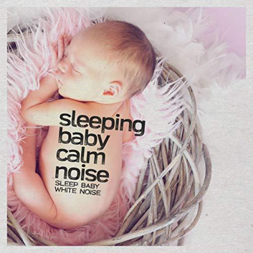 Sleeping Baby: Calm Noise