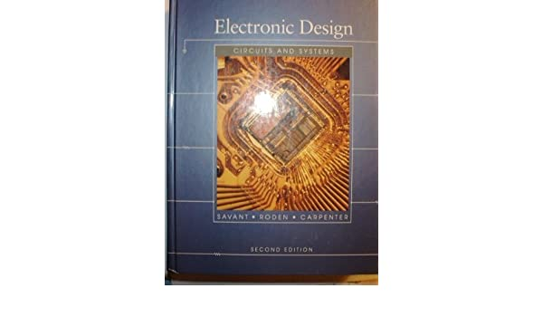 electronic design circuits and systems amazon co uk c j savant