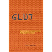 Glut: Mastering Information Through The Ages by Alex Wright (2007-06-01)