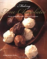 Making Fine Chocolates: Flavour-infused Chocolates, Truffles and Confections by Andrew Garrison Shotts (2007-08-02)