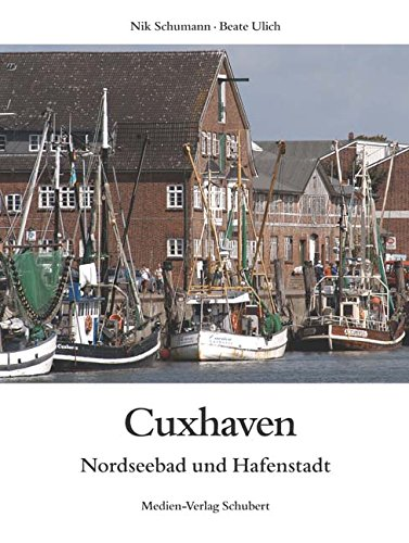 Cuxhaven - Nordseebad und Hafenstadt