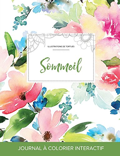 Journal de Coloration Adulte: Sommeil (Illustrations de Tortues, Floral Pastel) par Courtney Wegner